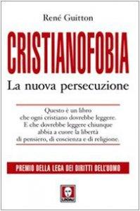 Copertina di 'Cristianofobia. La nuova persecuzione'