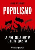 Populismo. La fine della destra e della sinistra - Benoist Alain de