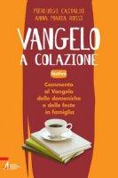 Vangelo a colazione - Rossi Anna M., Castaldi Pierluigi