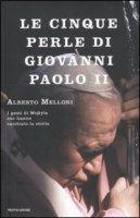 Le cinque perle di Giovanni Paolo II - Alberto Melloni