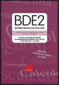 Copertina di 'BDE 2. Batteria discalculia evolutiva. Test per la diagnosi dei disturbi dell'elaborazione numerica e del calcolo in età evolutiva 8-13 anni. Con CD-ROM'