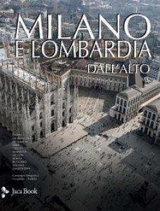 Copertina di 'Milano e Lombardia dall'alto. Ediz. illustrata'