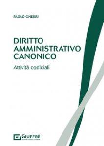 Copertina di 'Diritto amministrativo canonico. Attività codiciali'