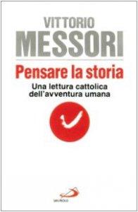 Copertina di 'Pensare la storia. Una lettura cattolica dell'umana avventura'