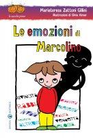 Le emozioni di Marcolino - Zattoni Gillini Mariateresa