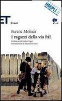 I ragazzi della via Pál - Molnár Ferenc