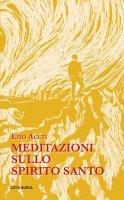 Meditazioni sullo Spirito Santo - Ezio Aceti