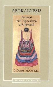 Copertina di 'Apokalypsis. Percorsi nell'Apocalisse di Giovanni'
