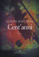 Cent'anni - Bordonali Giuseppe