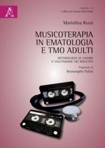 Copertina di 'Musicoterapia in ematologia e TMO adulti. Metodologia di lavoro e valutazione dei risultati'