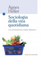 Sociologia della vita quotidiana - Ágnes Heller
