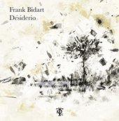 Desiderio - Bidart Frank