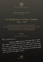 La quastione caldea e assira (1908-1938). Documenti degli archivi della Santa Sede ASV, ACO e SS.RR.SS. - Georges-Henri Ruyssen