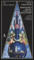Hieronymus Bosch: il regno millenario. Ediz. illustrata - Fraenger Wilhelm