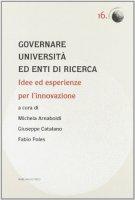 Governare università ed enti di ricerca. Idee ed esperienze per l'innovazione