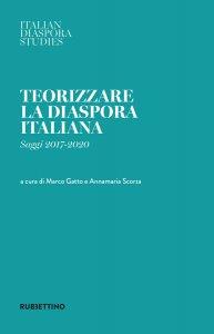 Copertina di 'Teorizzare la diaspora italiana. Saggi 2017-2020'
