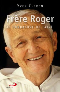 Copertina di 'Frère Roger. 1915-2005. Il fondatore di Taizé'