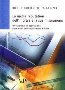 Copertina di 'La media reputation dell'impresa e la sua misurazione. Un'esperienza di applicazione della media coverage analysis in Italia'