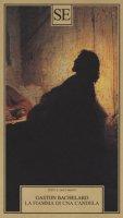 La fiamma di una candela - Bachelard Gaston