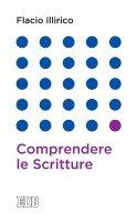 Comprendere le Scritture - Mattia Flacio Illirico