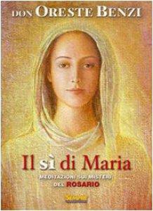Copertina di 'Il sì di Maria. Meditazioni sui misteri del rosario'