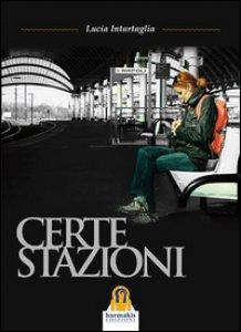 Copertina di 'Certe stazioni'