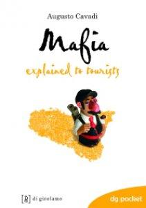 Copertina di 'La mafia spiegata ai turisti. Ediz. inglese'