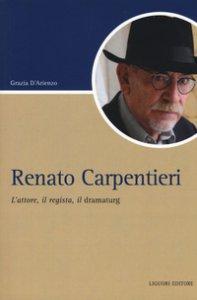 Copertina di 'Renato Carpentieri. L'attore, il regista, il dramaturg'