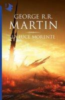 La luce morente - Martin George R. R.