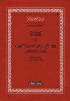 Scritti. Vol. III: Concetti morali contro gli eretici - Trattatelli ascetici. - Tommaso da Olera