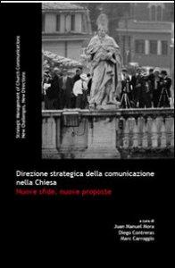 Copertina di 'Direzione strategica della comunicazione nella Chiesa. Nuove sfide, nuove proposte'