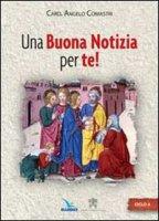 Una Buona Notizia per te! - ciclo A - Comastri Angelo