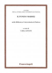 Copertina di 'Il Fondo Marsili nella Biblioteca universitaria di Padova'