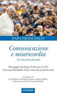 Copertina di 'Comunicazione e misericordia. Un incontro fecondo.'