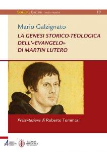 Copertina di 'La genesi storico-teologica dell'«Evangelo» di Martin Lutero'