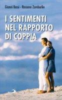 I sentimenti nel rapporto di coppia - Bassi Gianni, Zumburlin Rossana