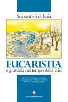 Eucaristia e giustizia nel tempo della crisi. Sui sentieri di Isaia