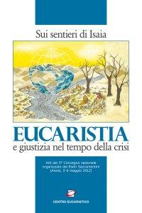 Copertina di 'Eucaristia e giustizia nel tempo della crisi. Sui sentieri di Isaia'