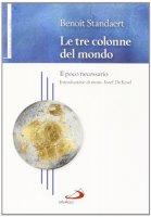Le tre colonne del mondo - Benoit Standaert