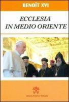 Ecclesia in Medio Oriente - Benedetto XVI (Joseph Ratzinger)