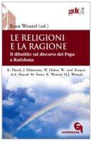 Le religioni e la ragione - AA.VV.