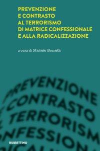 Copertina di 'Prevenzione e contrasto al terrorismo di matrice confessionale e alla radicalizzazione'