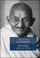 Pensieri sulla vita - Gandhi Mohandas Karamchand