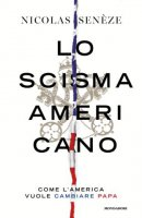 Lo scisma americano - Nicolas Senèze