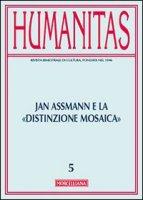 Humanitas. 5/2013: Jan Assmann e la «distinzione mosaica».