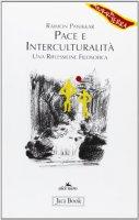 Pace e interculturalità - Panikkar Raimon