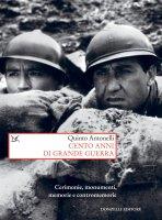 Cento anni di grande guerra - Quinto Antonelli