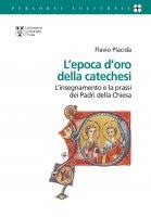 L'epoca d'oro della catechesi - Flavio Placida