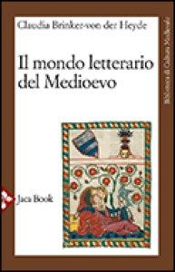Copertina di 'Il mondo letterario del Medioevo'