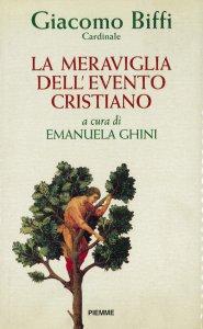 Copertina di 'La meraviglia dell'evento cristiano'
